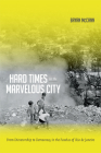 Hard Times in the Marvelous City: From Dictatorship to Democracy in the Favelas of Rio de Janeiro Cover Image