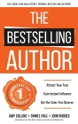 The Bestselling Author: Attract Your Fans, Gain Instant Influence, Get the Sales You Deserve Cover Image