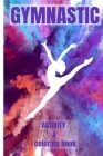 Gymnastics Coloring Book: Drawings Gymnastics Move for kids boy and girls wait to get colored Cover Image