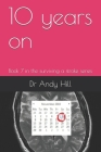 10 years on: Book 7 in the surviving a stroke series Cover Image
