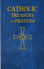 Catholic Treasury of Prayers: A Collection of Prayers for All Times and Seasons Cover Image