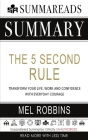 Summary of The 5 Second Rule: Transform your Life, Work, and Confidence with Everyday Courage by Mel Robbins Cover Image