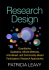 Research Design: Quantitative, Qualitative, Mixed Methods, Arts-Based, and Community-Based Participatory Research Approaches Cover Image