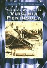 The Civil War on the Virginia Peninsula Cover Image