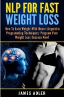 NLP For Fast Weight Loss: How To Lose Weight With Neuro Linguistic Programming Cover Image