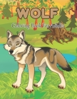 Wolf Coloring Book For Adults: An Adult Coloring Book with Fun, Easy, and Relaxing Coloring Pages for Wolf Lovers. Cover Image