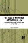 The Rule of Unwritten International Law: Customary Law, General Principles, and World Order Cover Image