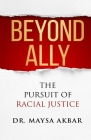 Beyond Ally: The Pursuit of Racial Justice Cover Image