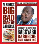 Al Roker's Big Bad Book of Barbecue: 100 Easy Recipes for Backyard Barbecue and Grilling Cover Image