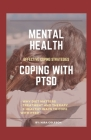 Mental Health: COPING WITH PTSD: Effective coping strategies, why diet matters, treatment and therapy, 9 health ways to cope with PTS Cover Image