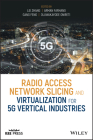 Radio Access Network Slicing and Virtualization for 5G Vertical Industries (Wiley - IEEE) Cover Image