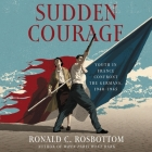 Sudden Courage: Youth in France Confront the Germans, 1940-1945 Cover Image