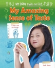 My Amazing Sense of Taste (My Body: Inside and Out! (Ruby Tuesday Books)) Cover Image