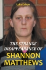 The Strange Disappearance of Shannon Matthews Cover Image