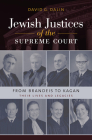 Jewish Justices of the Supreme Court: From Brandeis to Kagan (Brandeis Series in American Jewish History, Culture, and Life) Cover Image