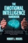 The Emotional Intelligence Handbook: The Guide for Empaths on How to Analyze People & Master Self-Discipline & Manipulation Using Dark Psychology, Ang Cover Image