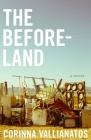 The Beforeland: A Novel Cover Image
