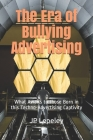 The Era of Bullying Advertising: What Awaits to those Born in this Techno-Advertising Captivity Cover Image