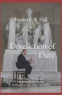 Dereliction of Duty: The Failed Presidency of Donald John Trump Cover Image