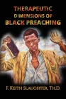 Therapeutic Dimensions of Black Preaching: And the Liberating Impact on People of Color Cover Image