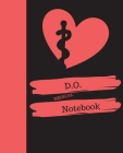 D.O MEDICAL Notebook: Doctor of Osteopathic Medicine Notebook Gift - 120 Pages Ruled With Personalized Cover Cover Image