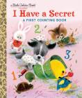 I Have a Secret: A First Counting Book (Little Golden Book) Cover Image