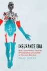 Insurance Era: Risk, Governance, and the Privatization of Security in Postwar America Cover Image