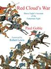 Red Cloud's War: Brave Eagle's Account of the Fetterman Fight Cover Image