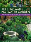 The Low-Water No-Water Garden: Gardening for Drought and Heat the Mediterranean Way Cover Image
