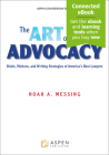 The Art of Advocacy: Briefs, Motions, and Writing Strategies of America's Best Lawyers [Connected Ebook] (Aspen Coursebook) Cover Image