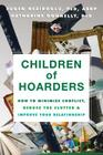 Children of Hoarders: How to Minimize Conflict, Reduce the Clutter & Improve Your Relationship Cover Image