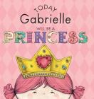 Today Gabrielle Will Be a Princess Cover Image