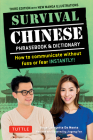 Survival Chinese Phrasebook & Dictionary: How to Communicate Without Fuss or Fear Instantly! (Mandarin Chinese Phrasebook & Dictionary) Cover Image