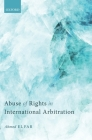 Abuse of Rights in International Arbitration Cover Image