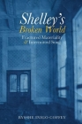 Shelley's Broken World: Fractured Materiality and Intermitted Song (Liverpool English Texts and Studies Lup) Cover Image