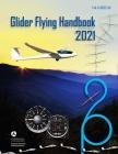 Federal Aviation Administration Glider Flying Handbook: FAA-H-8083-13A: FAA Handbooks Series Cover Image