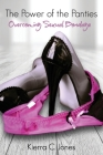 The Power of the Panties: Overcoming Sexual Bondage Cover Image