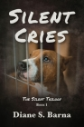 Silent Cries: The Silent Trilogy Book 1 Cover Image