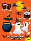 Happy Halloween Maze Book: Puzzle Games Mazes For Kids Ages 4-8, 8-10 Cover Image