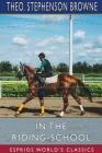 In the Riding-School (Esprios Classics) Cover Image