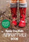 Rainy Day Kids Adventure Book: Outdoor Games and Activities for the Rain, Snow and Wind Cover Image