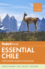 Fodor's Essential Chile: With Easter Island & Patagonia (Travel Guide #7) Cover Image