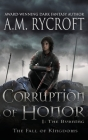 Corruption of Honor, Pt. I: The Burning Cover Image
