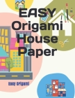 EASY Origami House Paper Cover Image