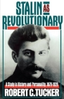 Stalin As Revolutionary, 1879-1929: A Study in History and Personality Cover Image