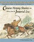 Chinese History Stories: Stories from the Imperial Era, 221 BC-AD 1912 (Treasures of China #2) Cover Image
