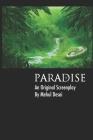 Paradise: An Original Screenplay Cover Image