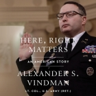Here, Right Matters: An American Story Cover Image