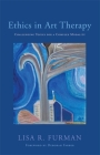 Ethics in Art Therapy: Challenging Topics for a Complex Modality Cover Image