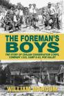 The Foreman's Boys: The Story of Civilian Conservation Corps, Company 1333, Camp S-63, Poe Valley Cover Image
